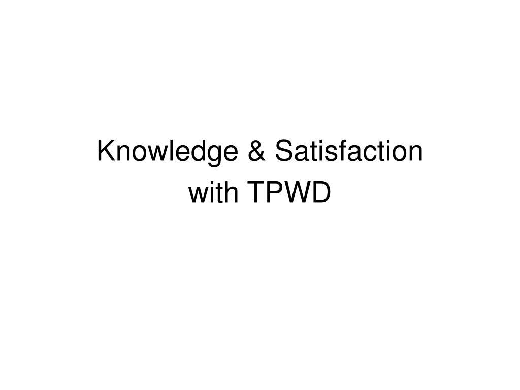 Knowledge & Satisfaction