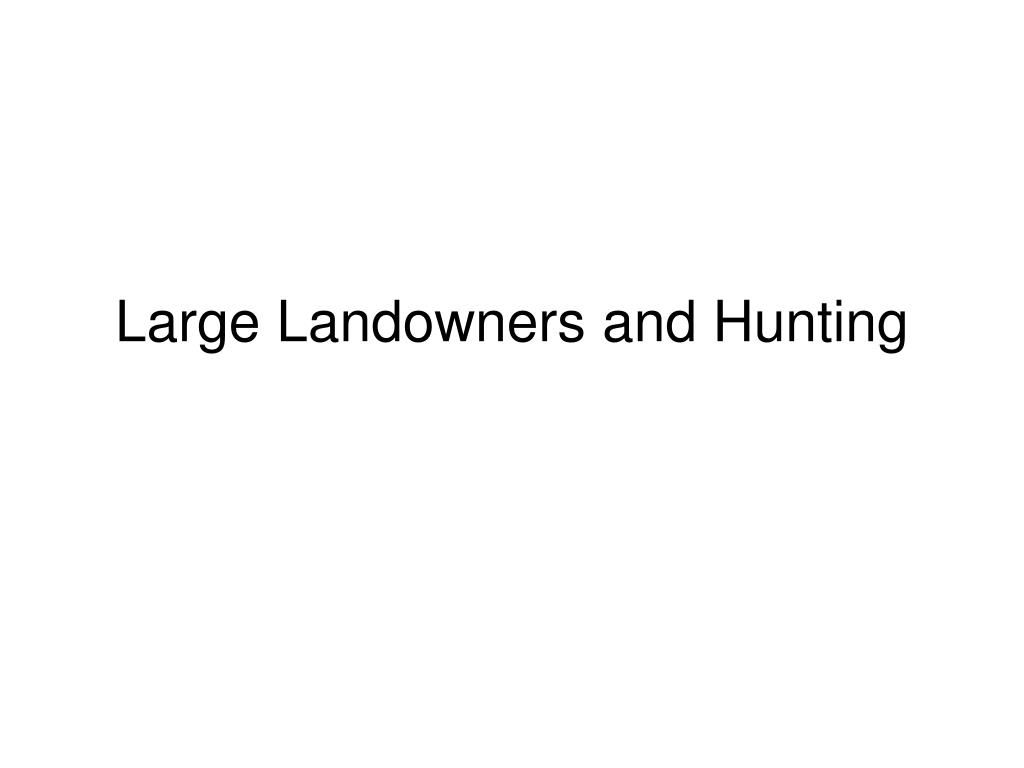 Large Landowners and Hunting