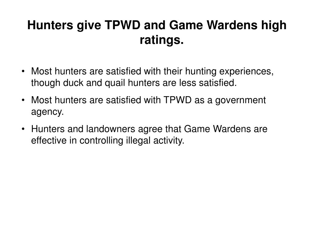 Hunters give TPWD and Game Wardens high ratings.