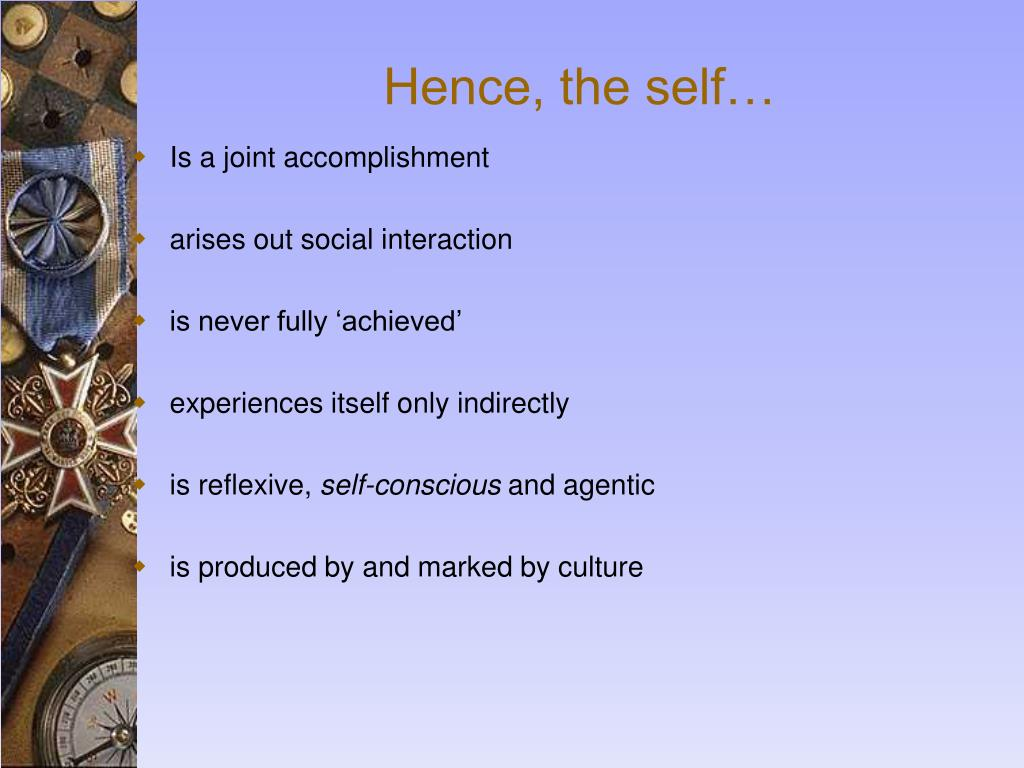 Hence, the self…