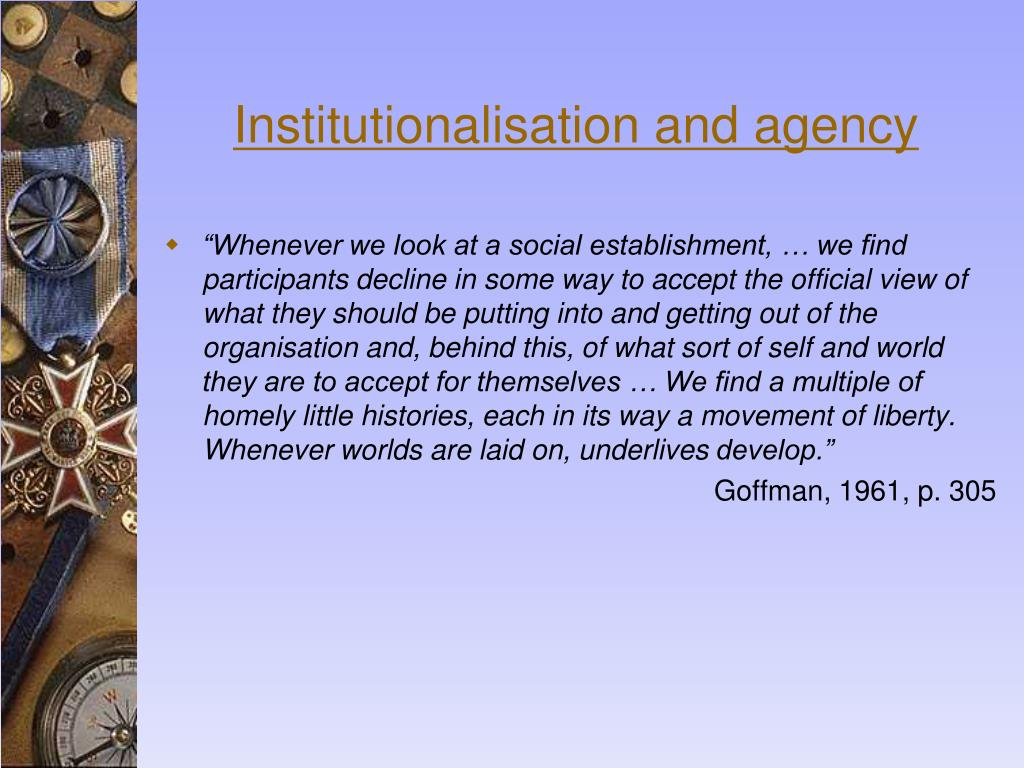 Institutionalisation and agency