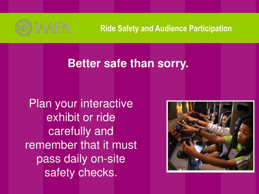 Ride Safety and Audience Participation