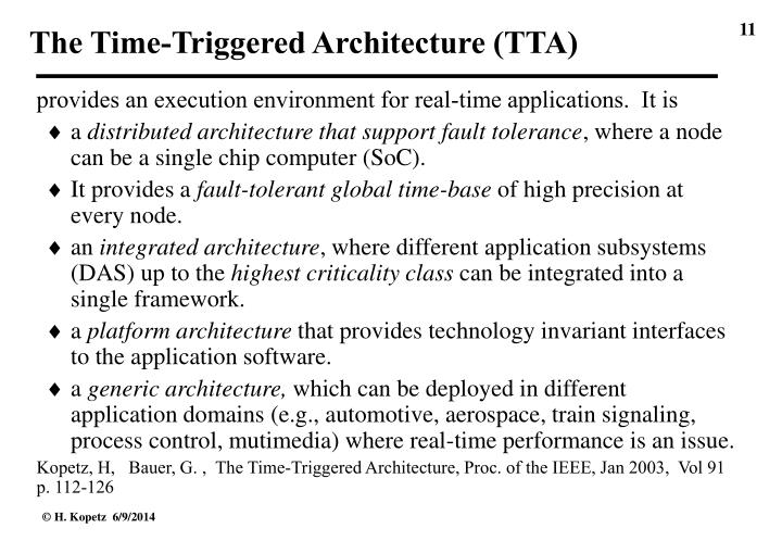 The Time-Triggered Architecture (TTA)