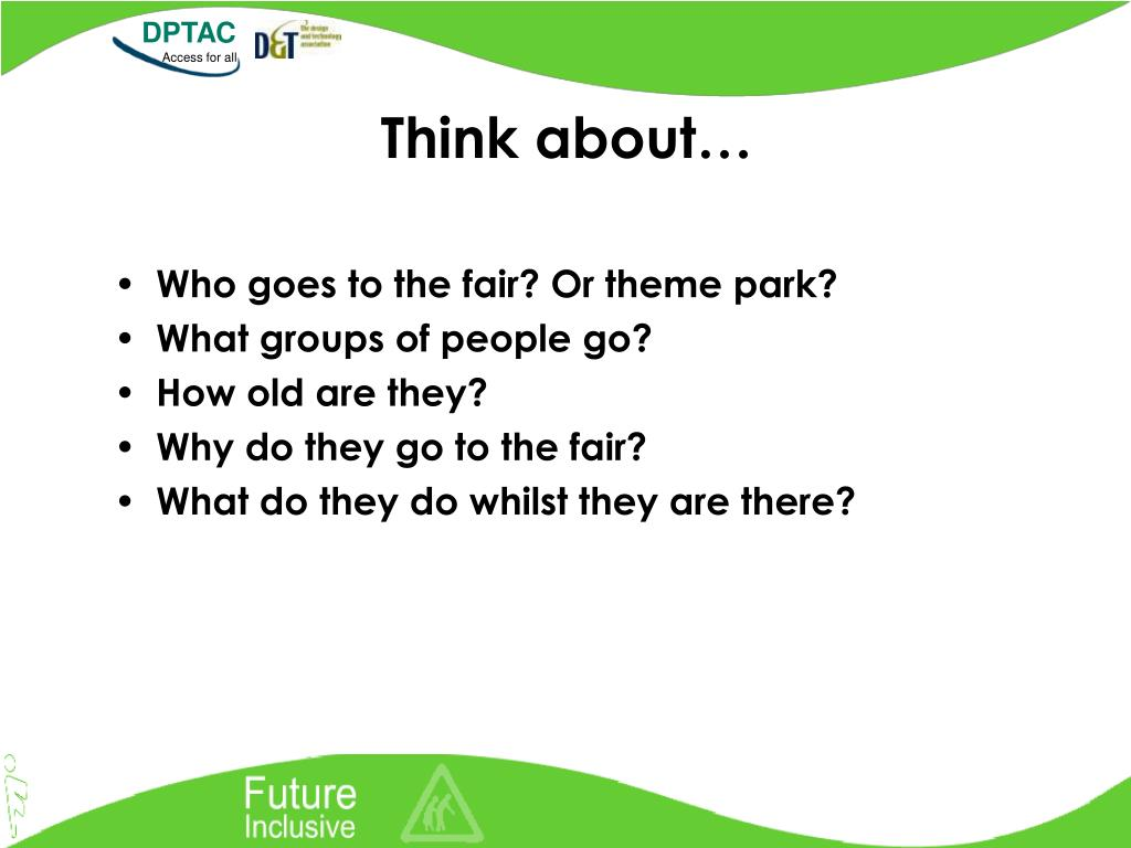 Who goes to the fair? Or theme park?