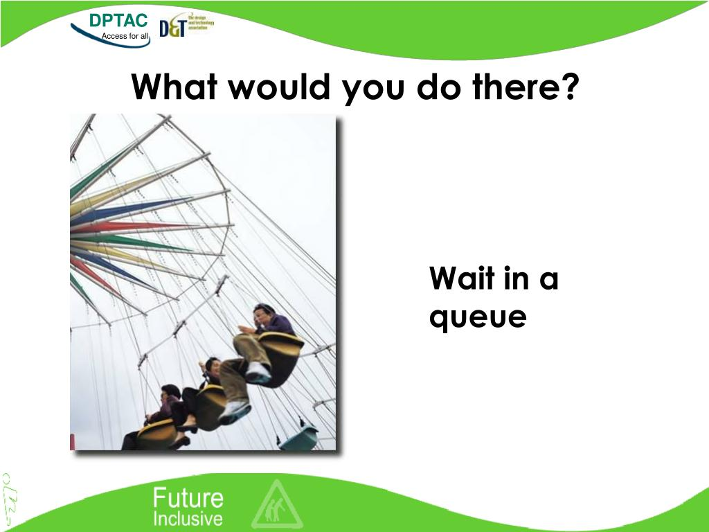 What would you do there?