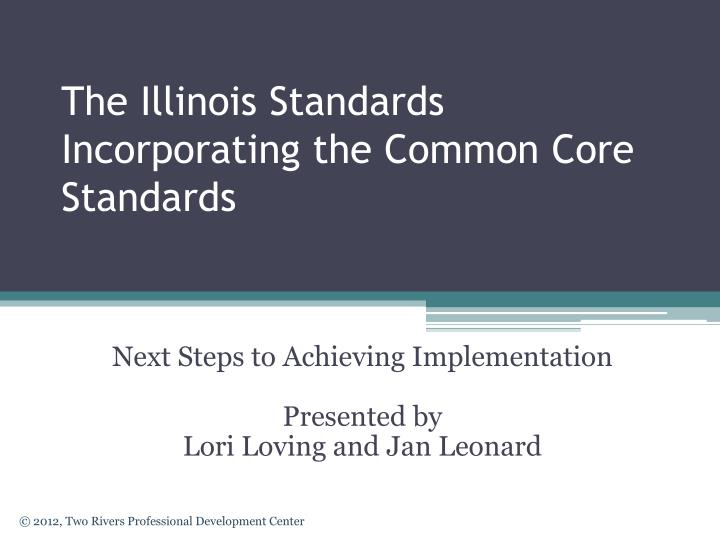 The illinois standards incorporating the common core standards l.jpg