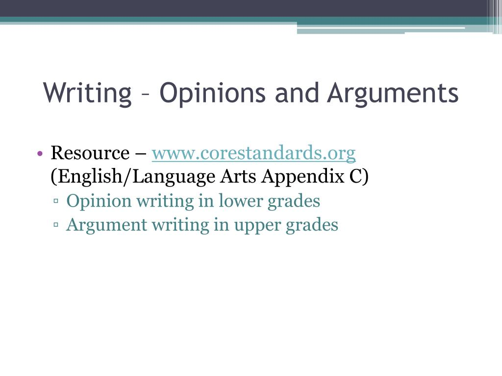 Writing – Opinions and Arguments
