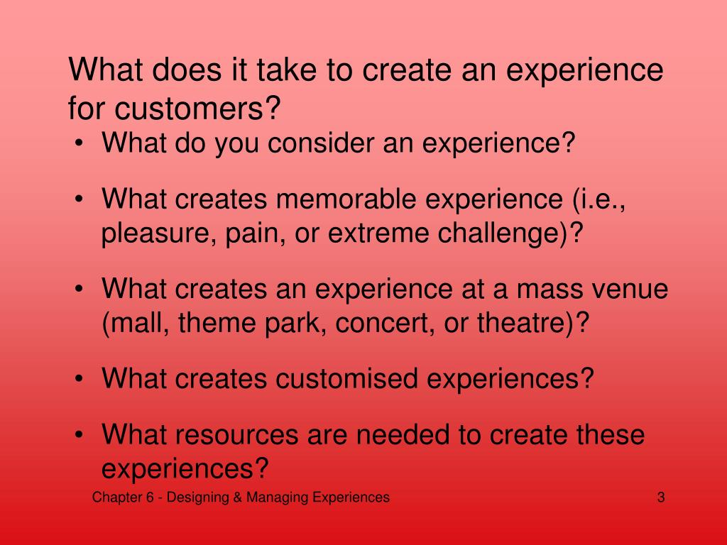 What does it take to create an experience for customers?