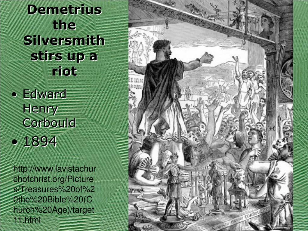 Demetrius the Silversmith stirs up a riot