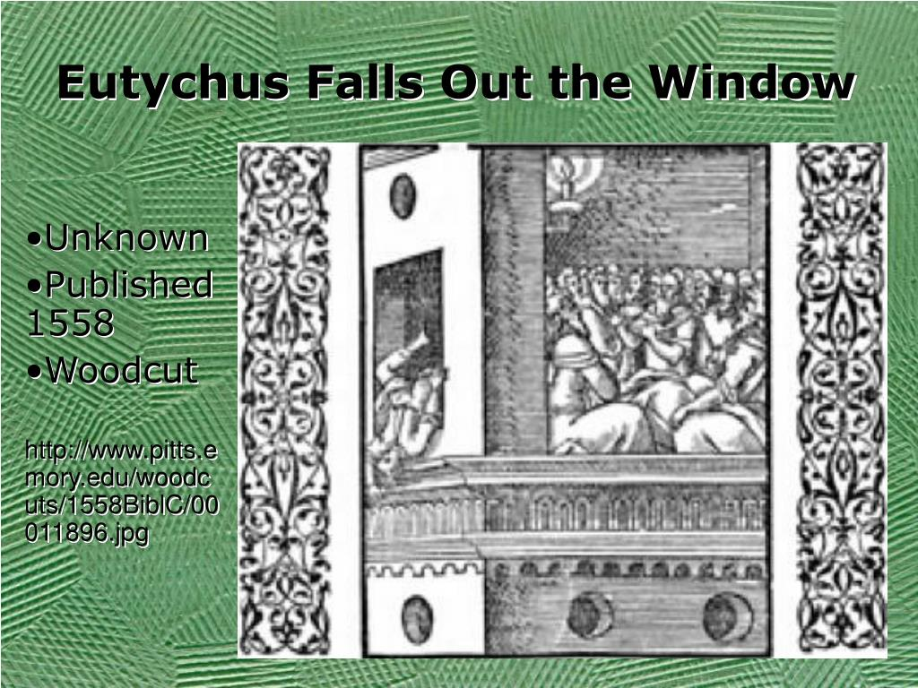 Eutychus Falls Out the Window