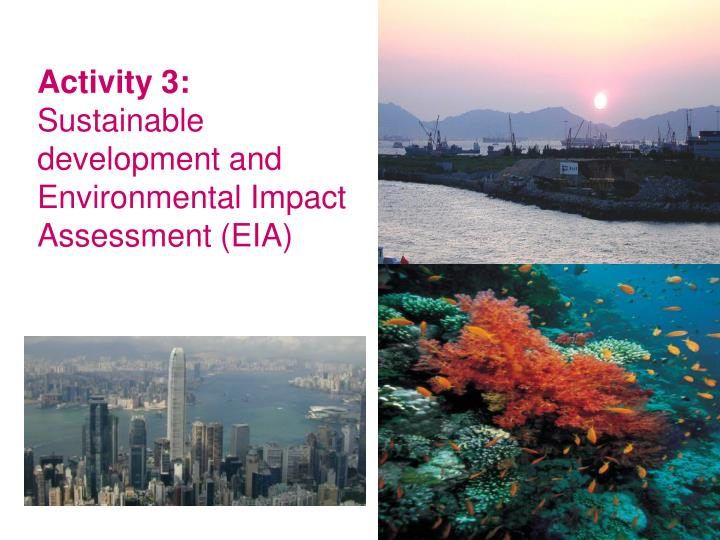 Activity 3 sustainable development and environmental impact assessment eia