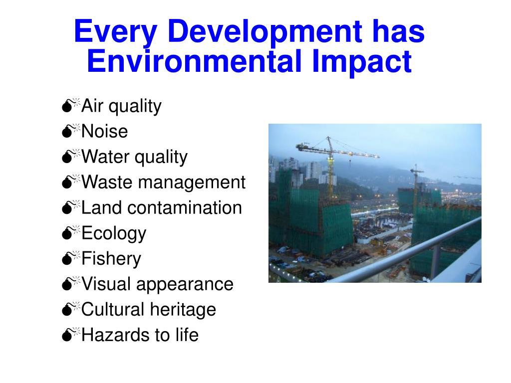 Every Development has Environmental Impact
