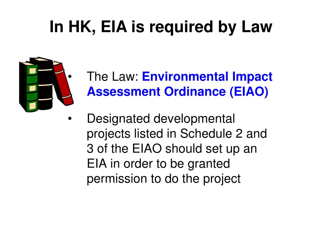 In HK, EIA is required by Law