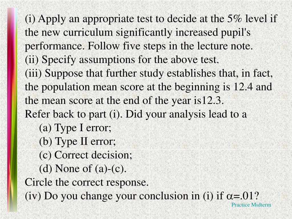 (i) Apply an appropriate test to decide at the 5% level if the new curriculum significantly increased pupil's performance. Follow five steps in the lecture note.