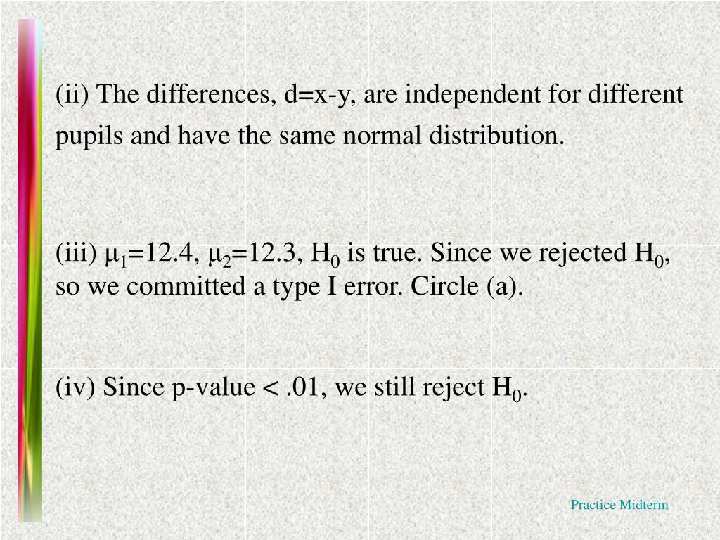 (ii) The differences, d=x-y, are independent for different pupils and have the same normal distribution.