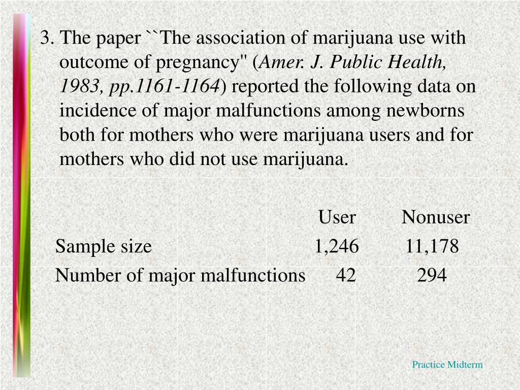 3. The paper ``The association of marijuana use with outcome of pregnancy'' (