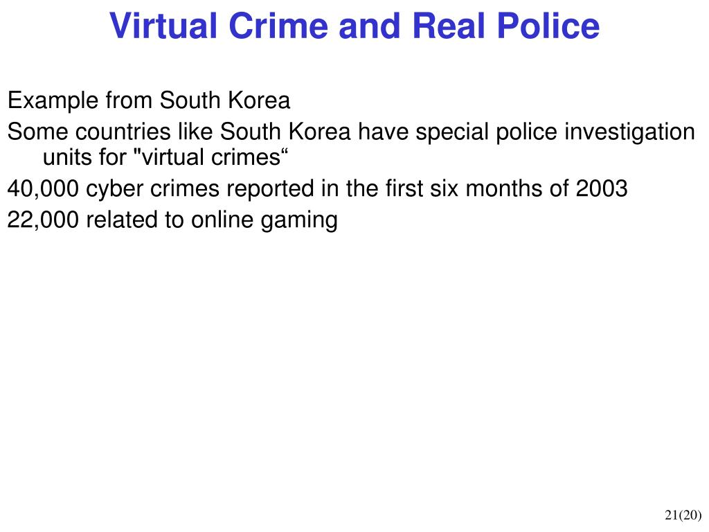 Virtual Crime and Real Police