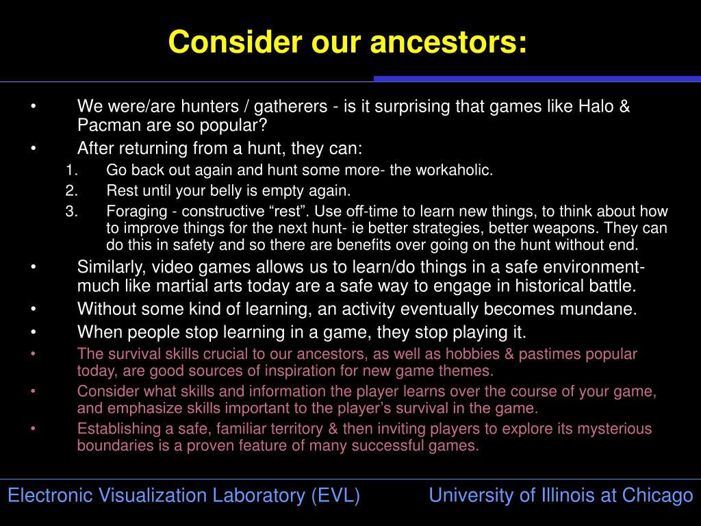 Consider our ancestors:
