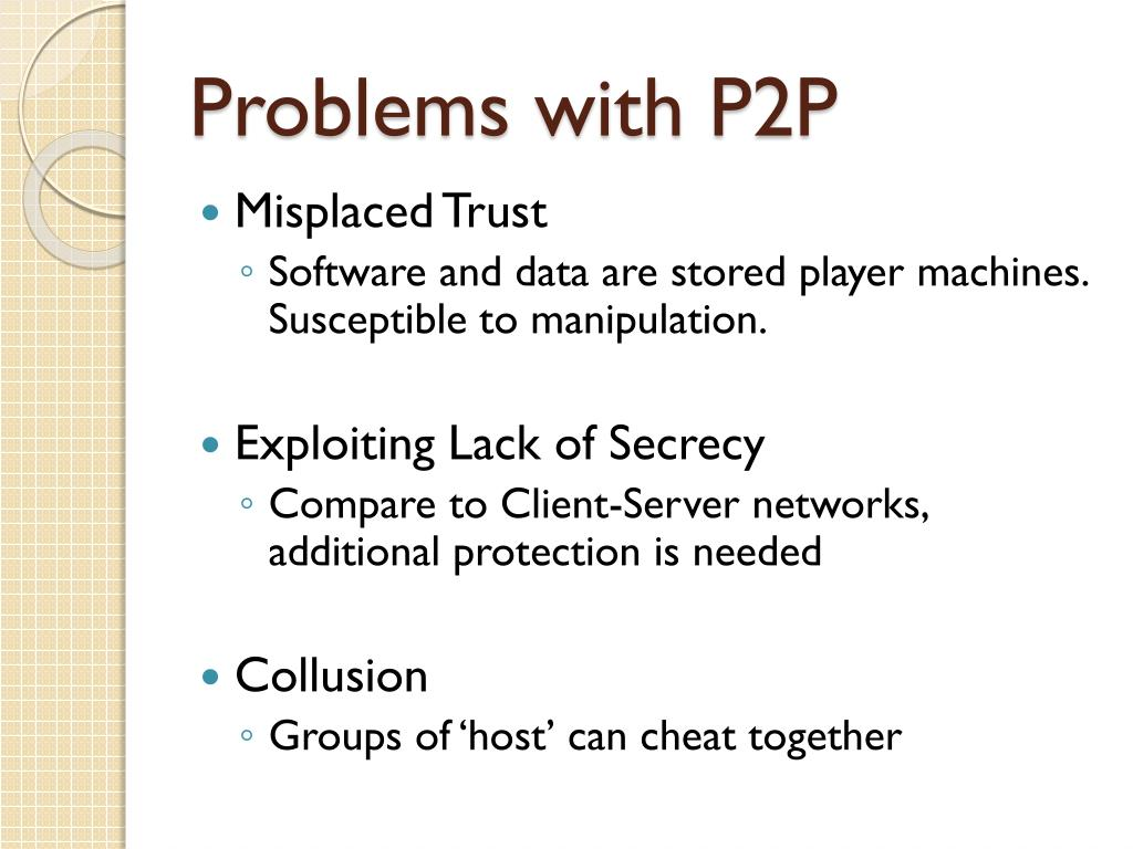 Problems with P2P