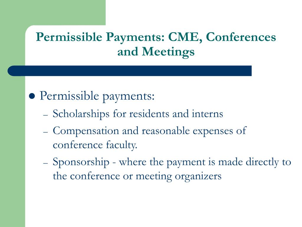Permissible Payments: CME, Conferences and Meetings