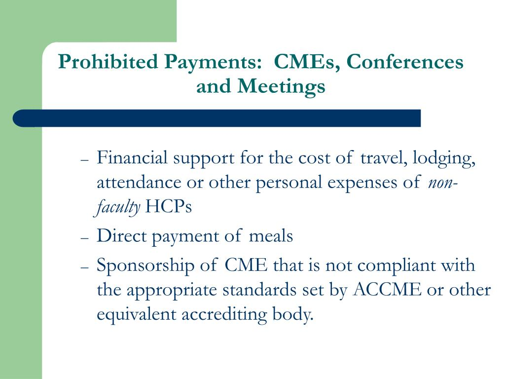 Prohibited Payments:  CMEs, Conferences and Meetings