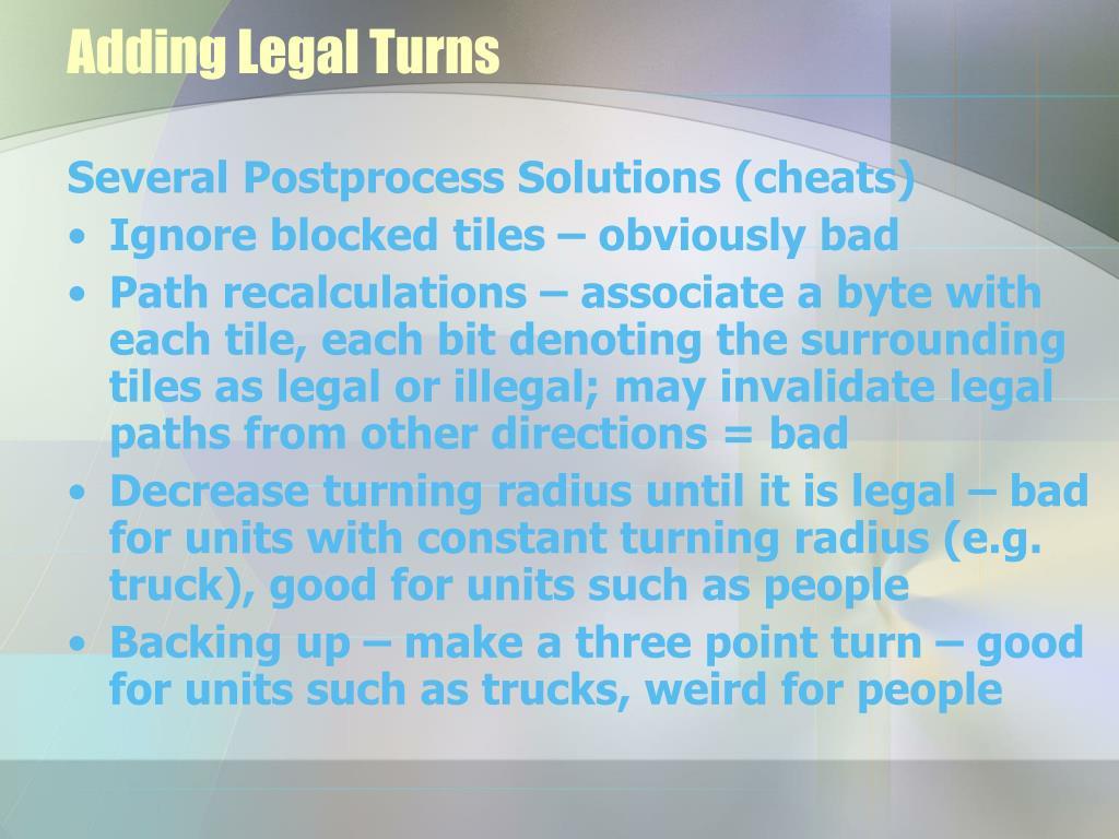 Adding Legal Turns