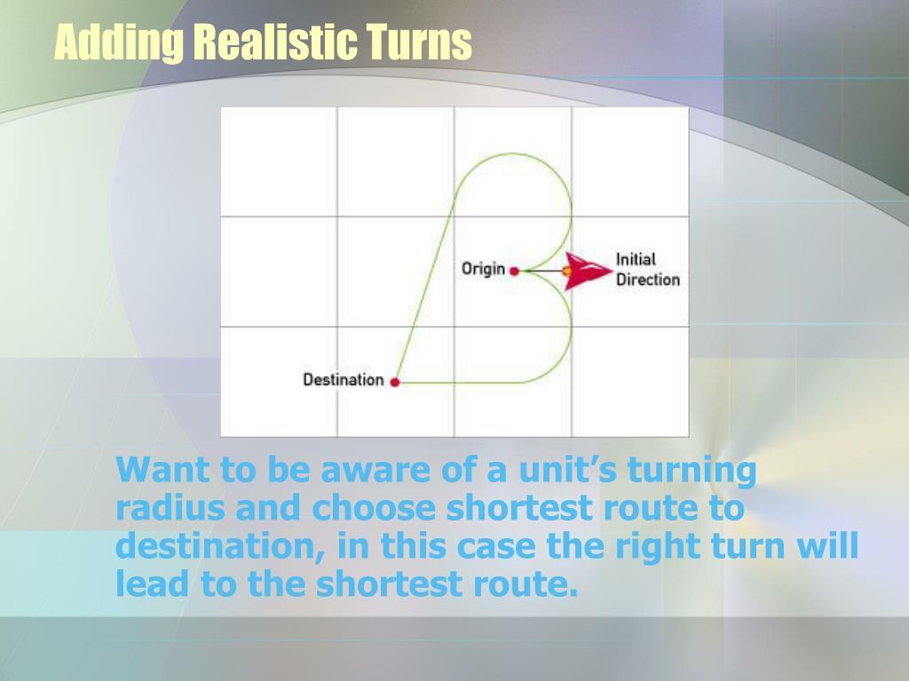 Adding Realistic Turns