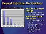beyond patching the problem
