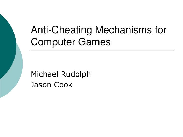 Anti cheating mechanisms for computer games