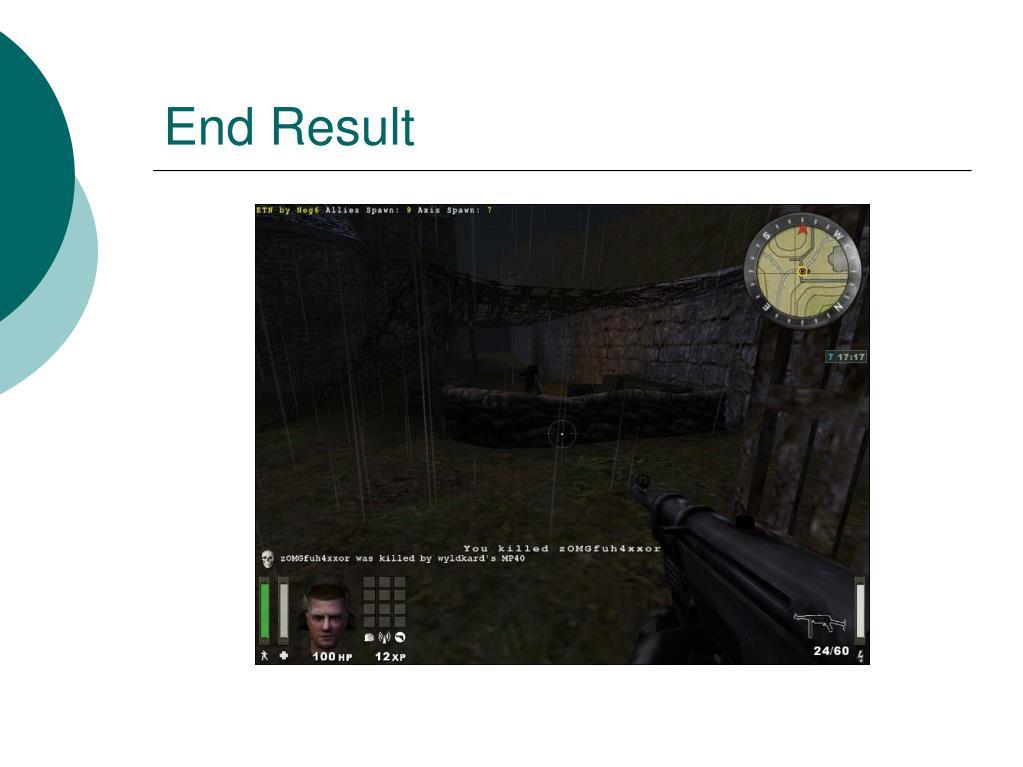End Result