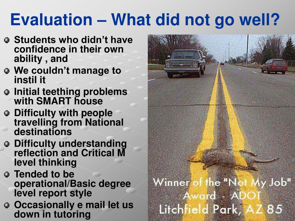 Evaluation – What did not go well?