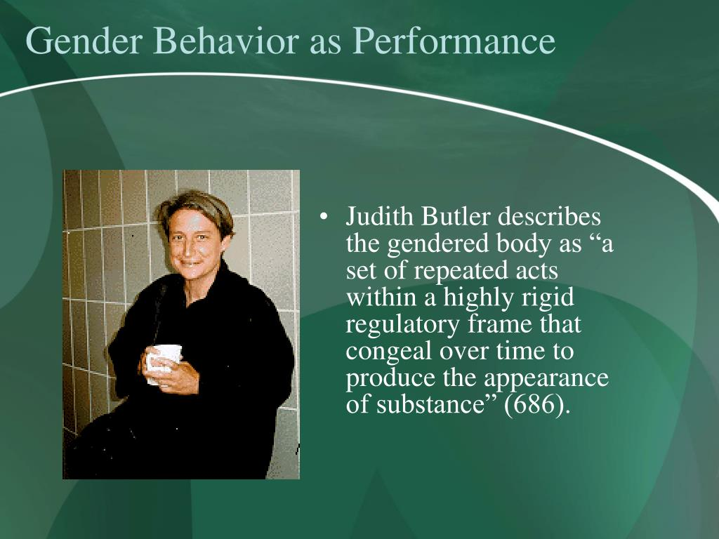 Gender Behavior as Performance