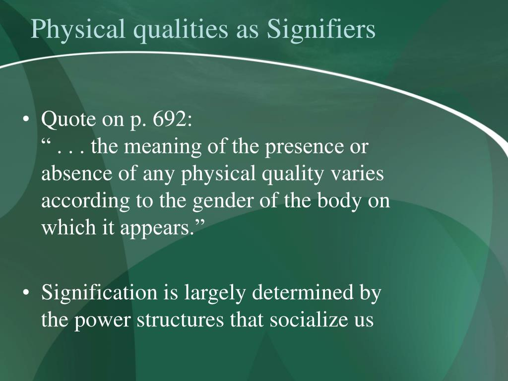 Physical qualities as Signifiers