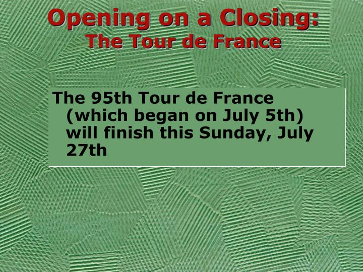 Opening on a closing the tour de france