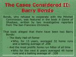 the cases considered ii barry bonds30
