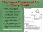 the cases considered ii barry bonds32