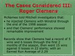 the cases considered iii roger clemens37