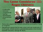 the cases considered iii roger clemens39