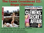 the cases considered iii roger clemens41