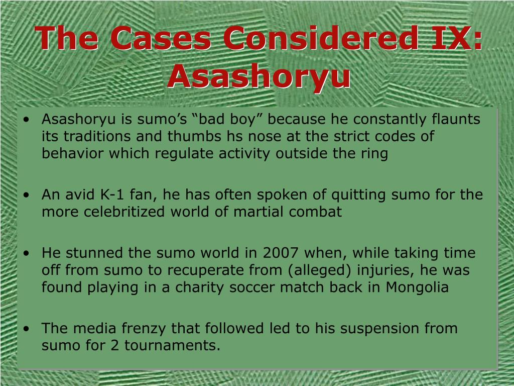 The Cases Considered IX: Asashoryu