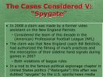 the cases considered v spygate