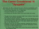 the cases considered v spygate48