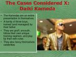 the cases considered x daiki kameda