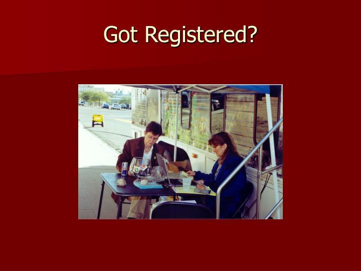 Got Registered?