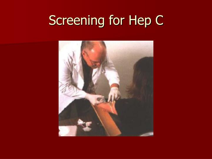 Screening for Hep C
