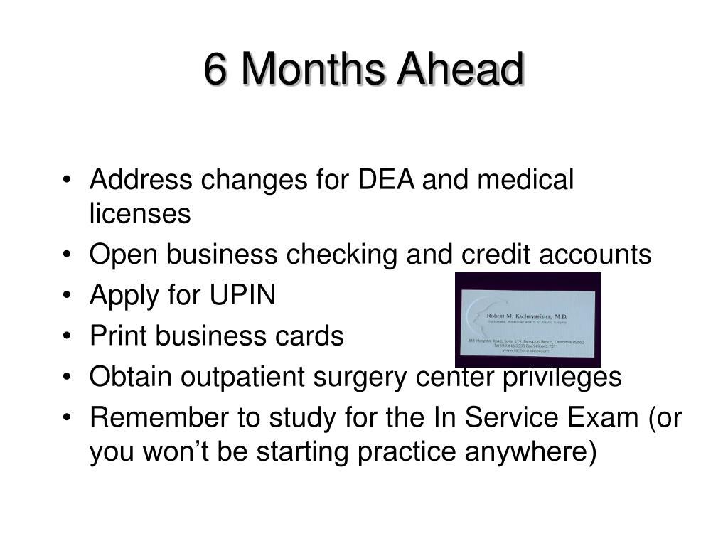 6 Months Ahead