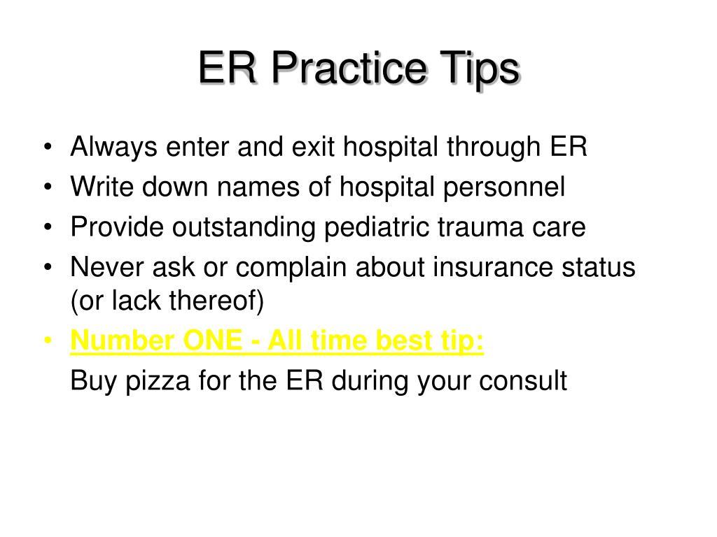ER Practice Tips
