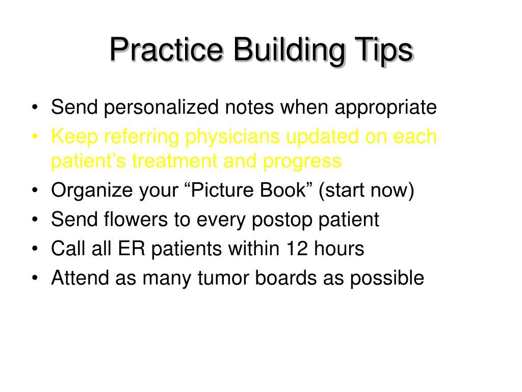 Practice Building Tips
