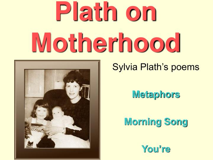 Plath on motherhood l.jpg