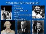 what are pd s looking for14